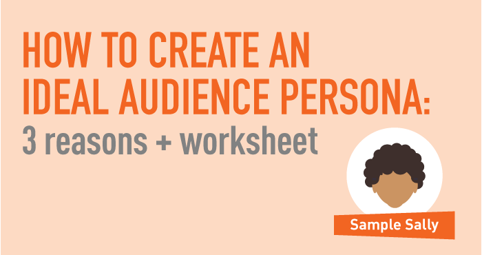 """""""How to Create an Ideal Audience Persona"""""""
