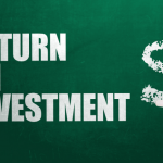 """""""RETURN ON INVESTMENT"""" is in block letters on a chalkboard and a hand is drawing a dollar sign."""