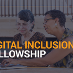 """""""Digital Inclusion Fellowship"""" over an image of two older woman working on a laptop with a younger woman nearby"""