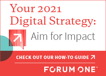 Forum One ad: Developing an Impactful Nonprofit Digital Strategy
