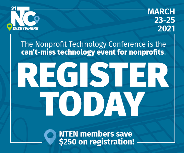 The Nonprofit Technology Conference is the can't miss technology event for nonprofits. Register today. NTEN members save $250 on registration!