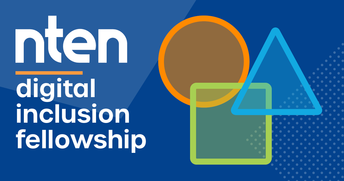 NTEN digital inclusion fellowship in white on a blue background with an overlapping orange circle, blue triangle, and green square to the right of the text.