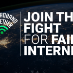 """""""Let's Broadband Together"""" is curved over a wifi icon on the left and """"Join the fight for fair internet"""" is on the right. The background image is the Earth at night."""